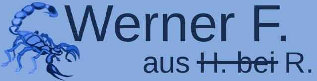 Werner F. aus H. bei R.